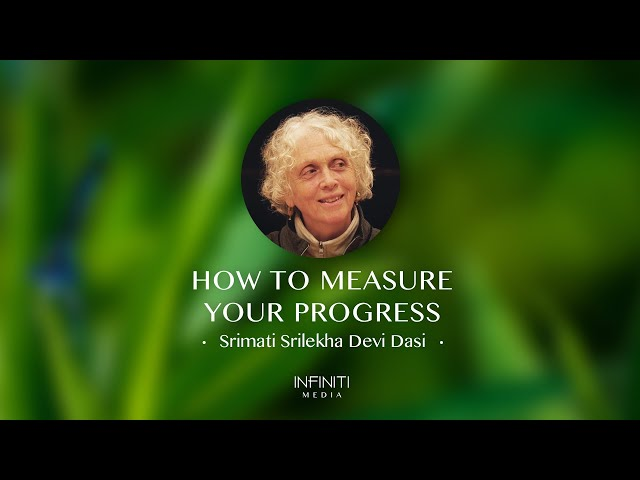 How to Measure Your Progress • Srimati Srilekha Devi Dasi