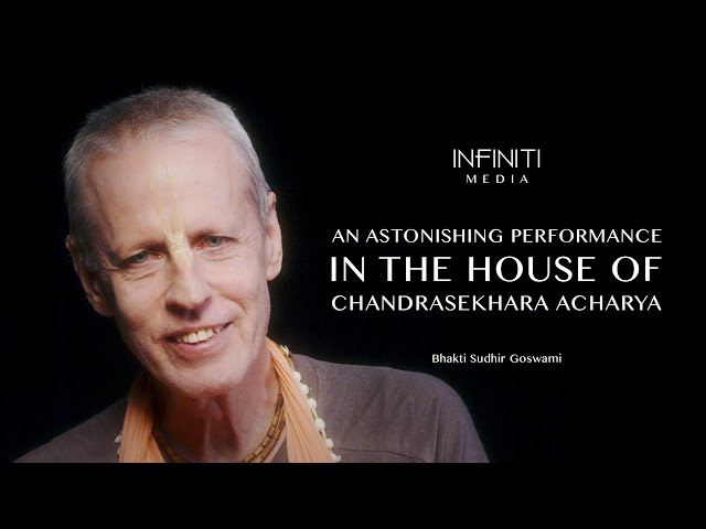 S10E22 • An Astonishing Performance in the House of Chandrasekhara Acharya • Bhakti Sudhir Goswami