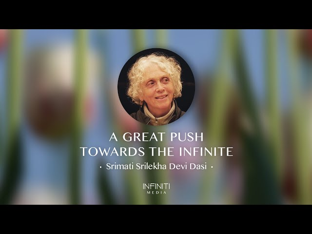 A Great Push Towards the Infinite • Srimati Srilekha Devi Dasi
